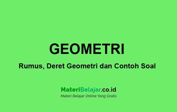 Geometri Rumus Deret Geometri Dan Contoh Soal