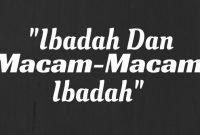 Macam-Macam Ibadah