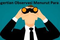 Pengertian Observasi Menurut Para Ahli