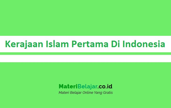 Kerajaan Islam Pertama Di Indonesia