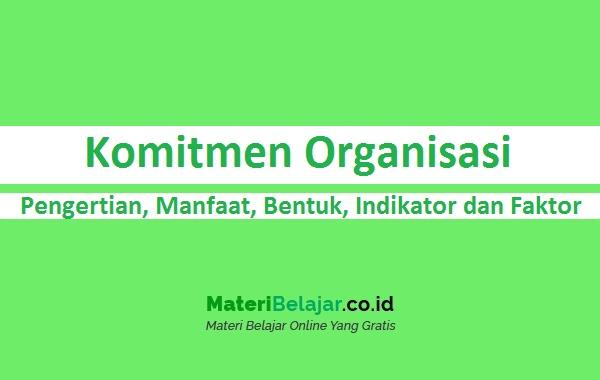 Pengertian Komitmen Organisasi
