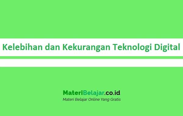 Kelebihan dan Kekurangan Teknologi Digital