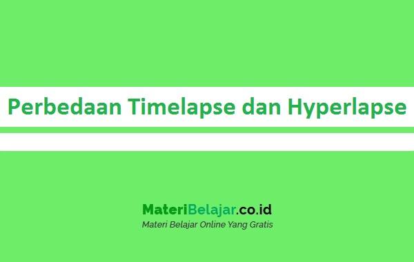 Perbedaan Timelapse dan Hyperlapse
