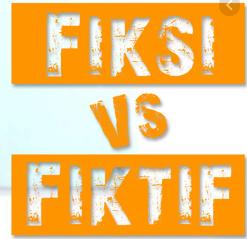 Perbedaan Fiksi Dan Fiktif