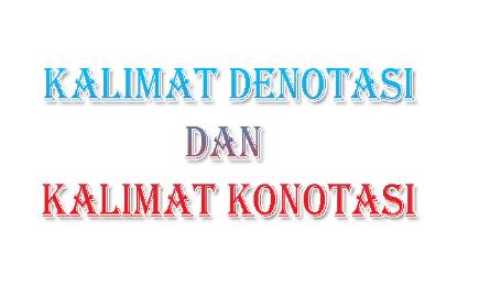 Makna Denotasi dan Konotasi
