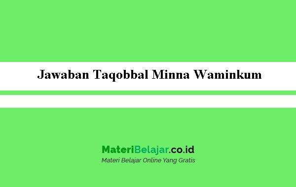 Jawaban-Taqobbal-Minna-Waminkum