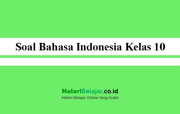 Soal Bahasa Indonesia Kelas 10 Sma Ma Smk 2021 Pg Essay