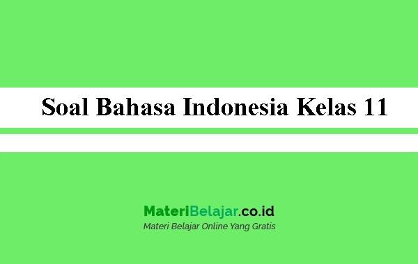 Soal Bahasa Indonesia Kelas 11 Sma Ma Smk 2021 Pg Essay