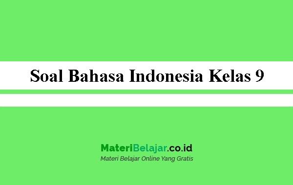 Soal Bahasa Indonesia Kelas 9 Smp Mts Pg Dan Essay 2021