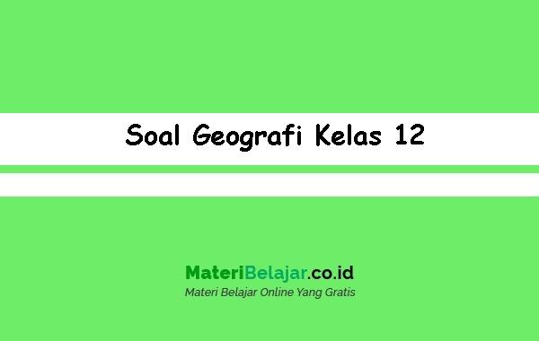 Soal-Geografi-Kelas-12