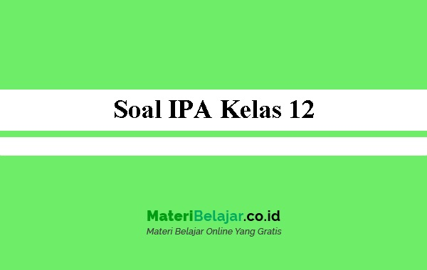 Soal-IPA-Kelas-12