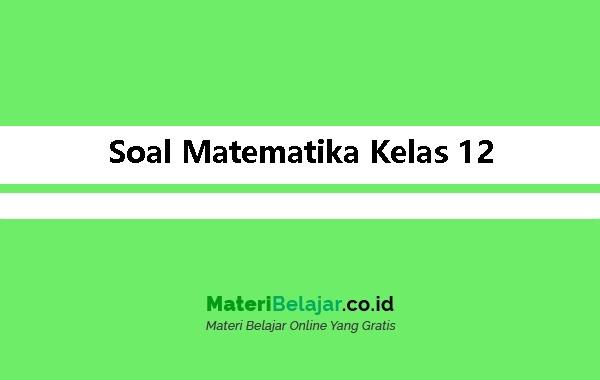 Soal-Matematika-Kelas-12