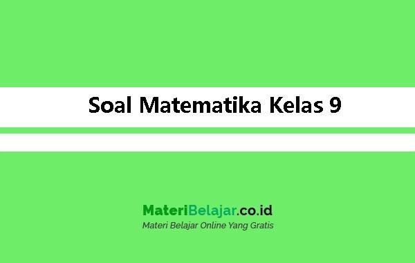 Soal Matematika Kelas 9 Smp Mts Legkap Soal Pg Essay 2021