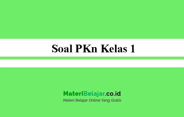 Soal-PKn-Kelas-1