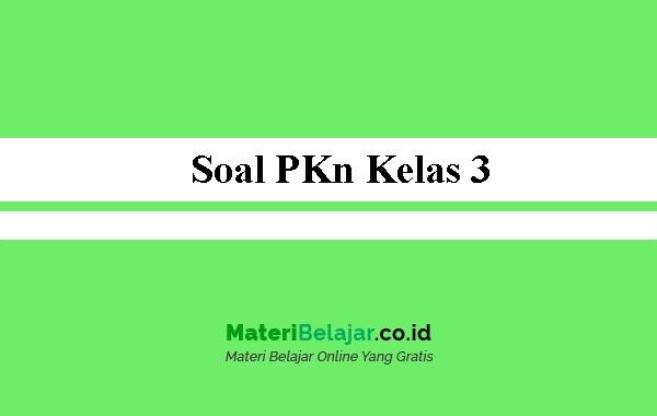 Soal-PKn-Kelas-3