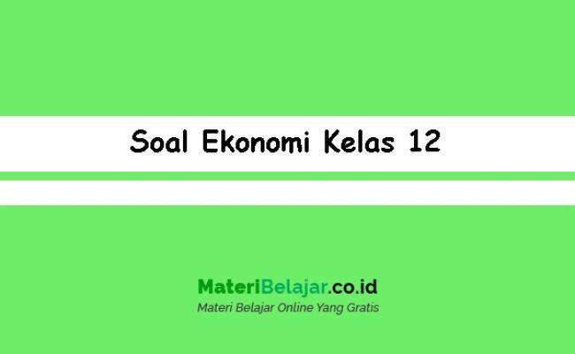 Soal-Ekonomi-Kelas-12
